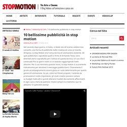 Stop Motion: 10 bellissime pubblicità in stop motion