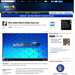 2016/03 [local TV] New motion filed in Adnan Syed case