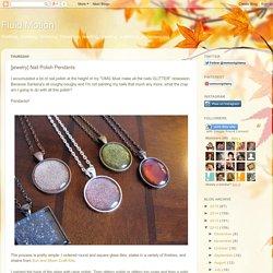 Fluid Motion: [jewelry] Nail Polish Pendants