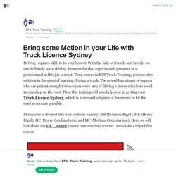 Bring some Motion in your Life with Truck Licence Sydney
