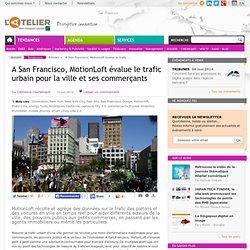 A San Francisco, MotionLoft évalue le trafic urbain pour la ville et ses commerçants