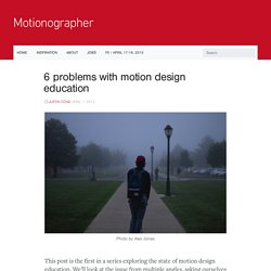 Motionographer 6 problems with motion design education