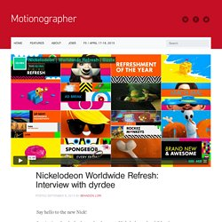 Motionographer Nickelodeon Worldwide Refresh: Interview with dyrdee