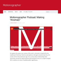 "Motionographer Motionographer Podcast: Making ""Anomaly"""