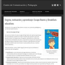 Enigma, motivación y aprendizaje: Escape Rooms y Breakouts educativos