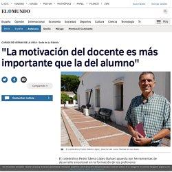 """""""La motivación del docente es más importante que la del alumno"""""""