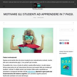 MOTIVARE GLI STUDENTI AD APPRENDERE IN 7 PASSI