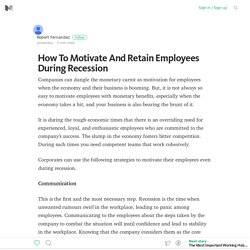How To Motivate And Retain Employees During Recession