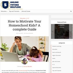 How to Motivate Your Homeschool Kids? A complete Guide