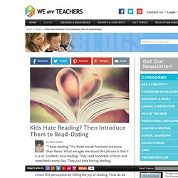 Read Dating: A Fun Way to Motivate Struggling Readers