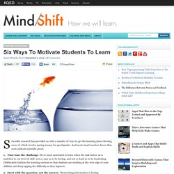 Six Ways To Motivate Students To Learn