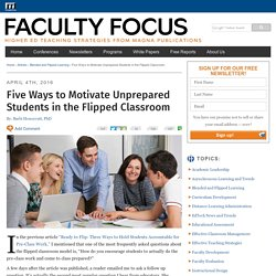 Five Ways to Motivate Unprepared Students in the Flipped Classroom