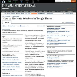 How to Motivate Workers in Tough Times - Management
