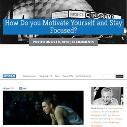 How Do you Motivate Yourself and Stay Focused?