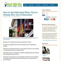 How to Get Motivated When You've Already Run Out of Motivation