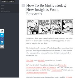 How To Be Motivated: 4 New Insights From Research