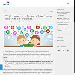 What motivates children to make self-actualized choices?
