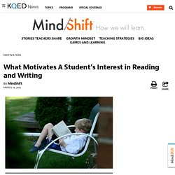 What Motivates A Student's Interest in Reading and Writing