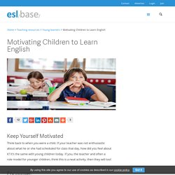 Motivating Children to Learn English - Eslbase.com