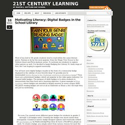 Motivating Literacy: Digital Badges in the School Library « 21st Century Learning