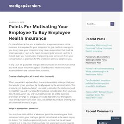Points For Motivating Your Employee To Buy Employee Health Insurance