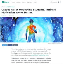 Grades Fail at Motivating Students. Intrinsic Motivation Works Better.