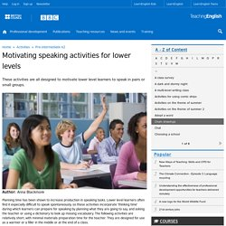 Motivating speaking activities for lower levels