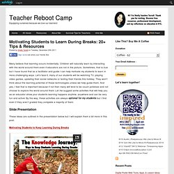 Motivating Students to Learn During Breaks: 20+ Tips & Resources