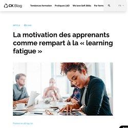 """La motivation des apprenants comme rempart à la """"learning fatigue"""""""