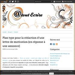 Plan type pour la rédaction d'une lettre de motivation (en réponse à une annonce) - Atoutecrire