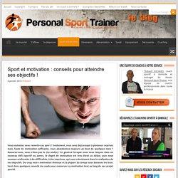 Motivation et sport : conseils pour atteindre ses objectifs !