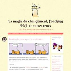 La magie du changement, Coaching PNL et autres trucs