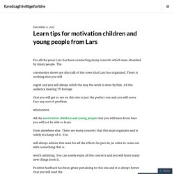 Learn tips for motivation children and young people from Lars