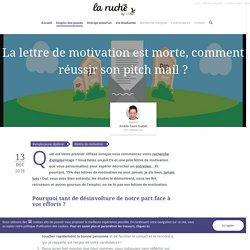 La lettre de motivation est morte, comment réussir son pitch mail ?