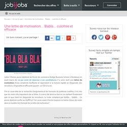 Une lettre de motivation… Blabla… culottée et efficace