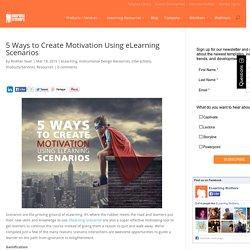 5 Ways to Create Motivation Using eLearning Scenarios