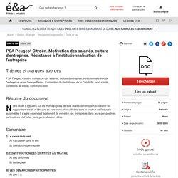 PSA Peugeot Citroën. Motivation des salariés, culture d'entreprise. Résistance à l'institutionnalisation de l'entreprise