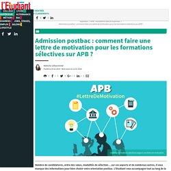 Admission postbac : comment faire une lettre de motivation pour les formations sélectives sur APB ? - L'Etudiant