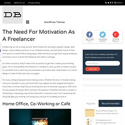 The Need For Motivation As A Freelancer