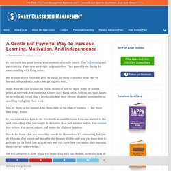 A Gentle But Powerful Way To Increase Learning, Motivation, And Independence - Smart Classroom Management
