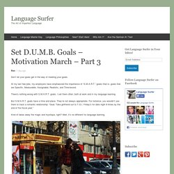 Set D.U.M.B. Goals – Motivation March – Part 3