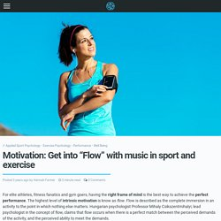 "Motivation: Get into ""Flow"" with music in sport and exercise"