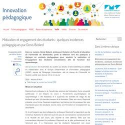 Motivation et engagement des étudiants : quelques incidences pédagogiques par Denis Bédard