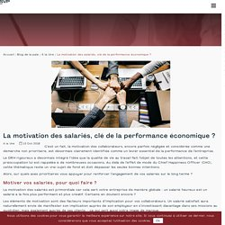 La motivation des salariés, clé de la performance économique ?