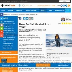 Self-Motivation Quiz - Goal Setting Tools from MindTools.com