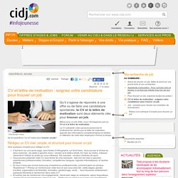 CV et lettre de motivation_CV et lettre de motivation : soignez votre candidature pour trouver un job _CIDJ