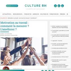 Motivation au travail: comment la mesurer ? L'améliorer ?