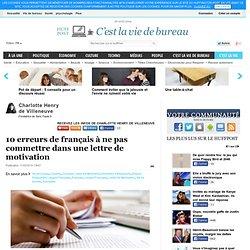 10 erreurs de français à ne pas commettre dans une lettre de motivation