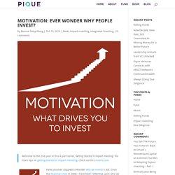 Motivation: Ever Wonder Why People Invest?