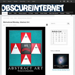 Motivational Monday: Abstract Art | Obscure Internet